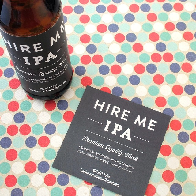 Hired! An unusual way to get your contact info out there. We think it's genius. #hireme #workwanted #beerlover #homebrew #needjob #IPA #beerlabels #potd #instagood #beer