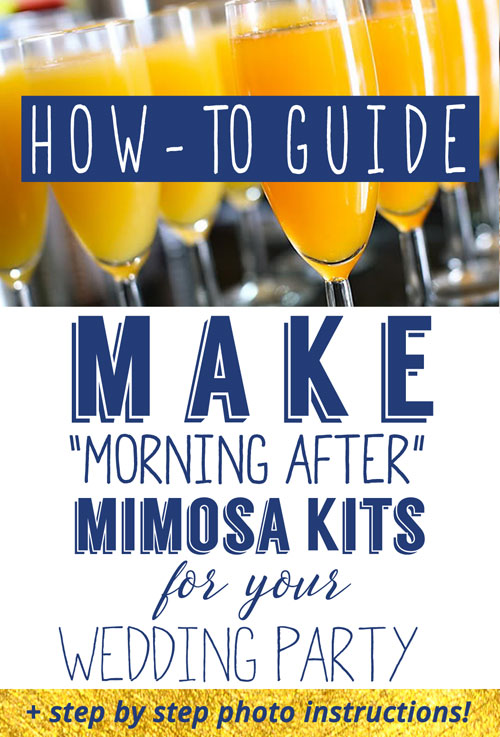 How to Guide - Make Morning After Mimosa Kits for your wedding party