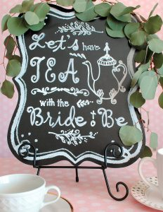Tea with the Bride to Be Chalkboard Sign