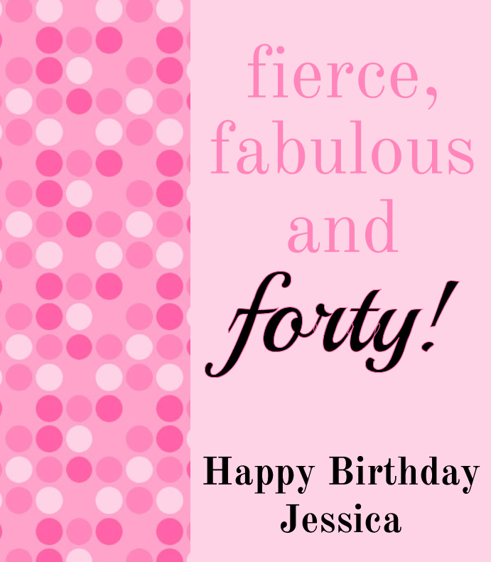 Fierce, Fabulous, Forty