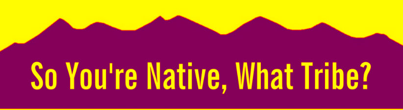 Colorado So Youre Native What Tribe