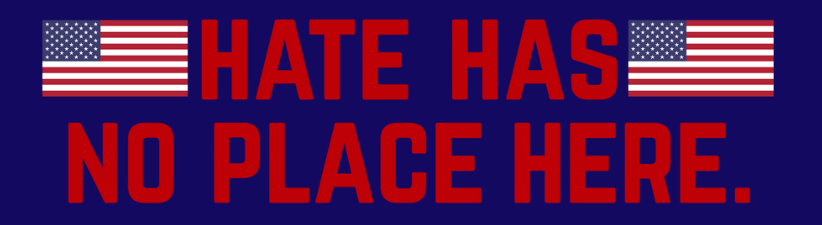 Hate Has No Place Here