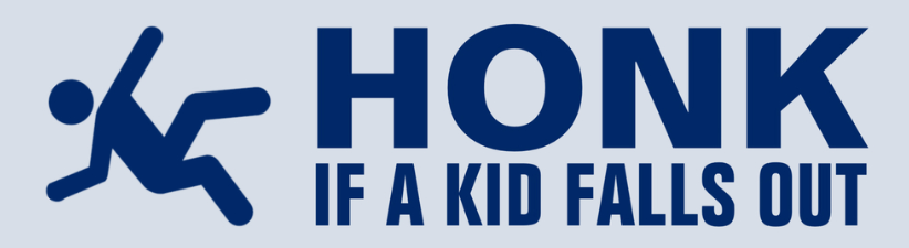 Honk If A Kid Falls Out