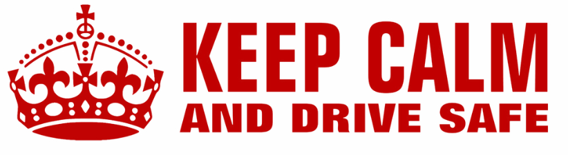 Keep Calm And Drive Safe