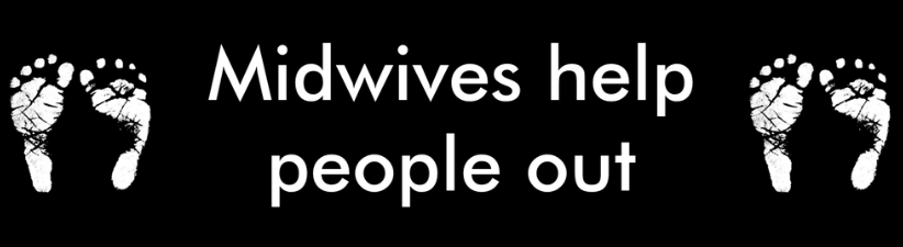 Midwives Help People Out