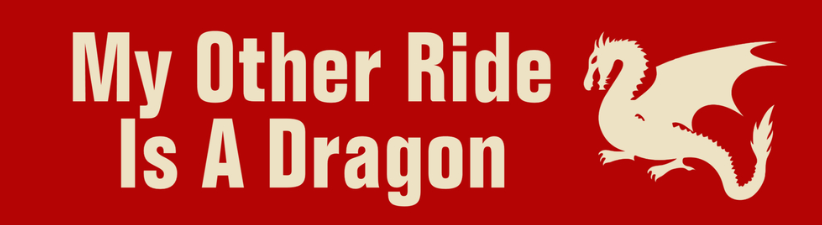 My Other Ride Is A Dragon