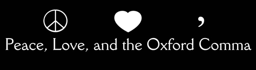 Peace Love And The Oxford Comma