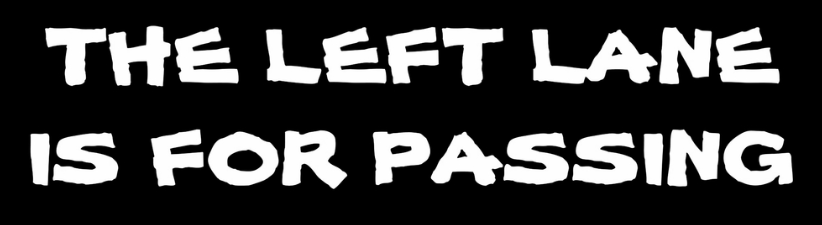 The Left Lane Is For Passing
