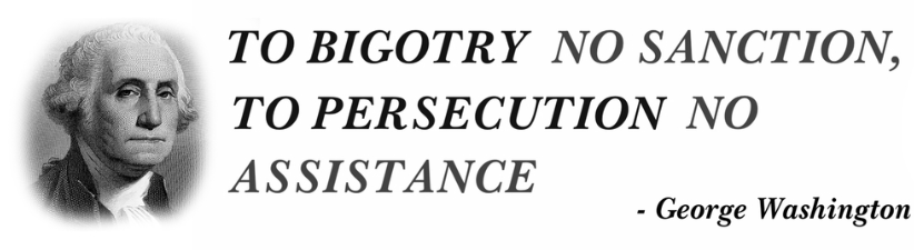 To Bigotry No Sanction To Persecution N