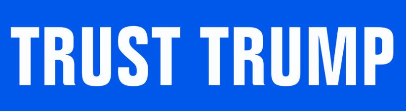 Trust Trump
