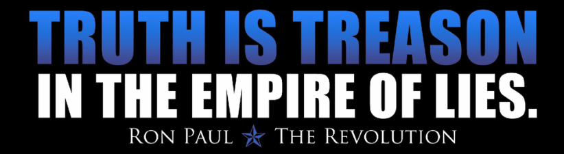 Truth Is Treason Ron Paul