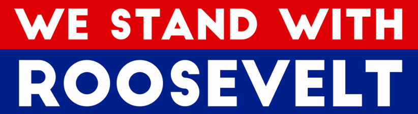 We Stand With Roosevelt
