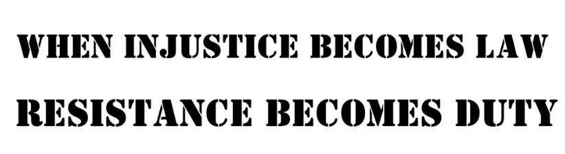When Injustice Becomes Law Resistance Becomes