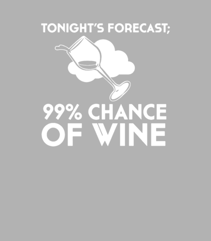 99% Chance Of Wine