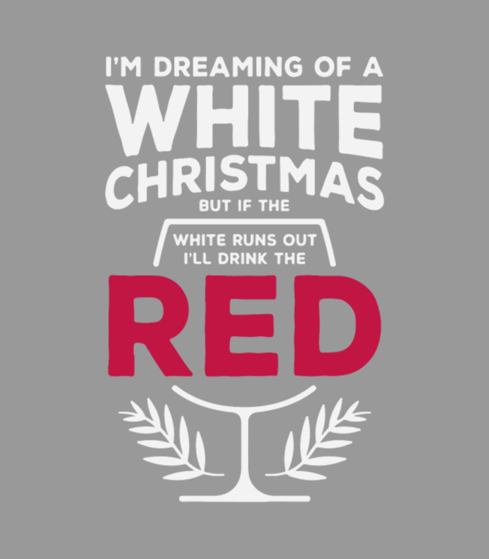Dreaming Of A White Christmas Wine Funny