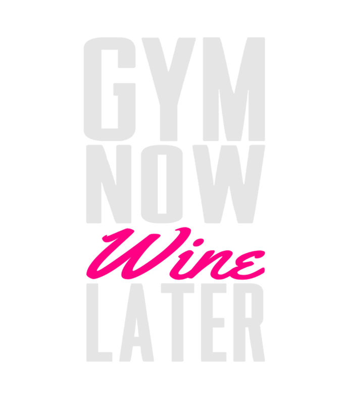 Funny Gym Gym Now Wine Later