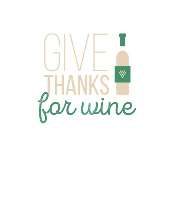 Give Thanks For Wine