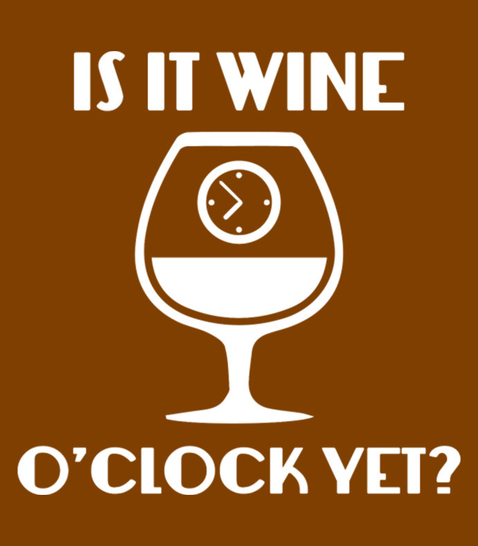 Is It Wine Oclock Yet