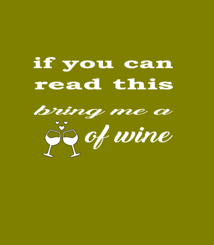 If You Can Read This Bring Me A Class Of Wine