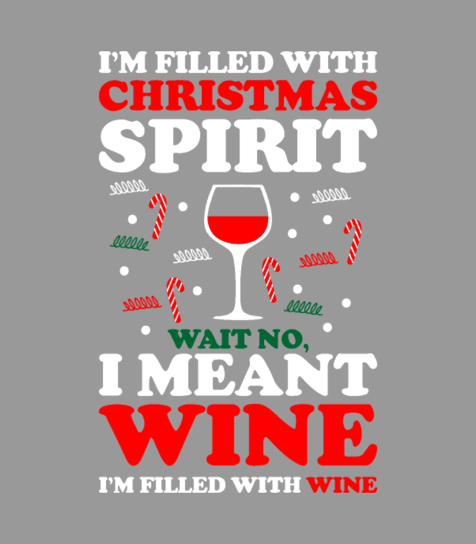 Filled With Christmas Spirit I Meant Wine Ugly