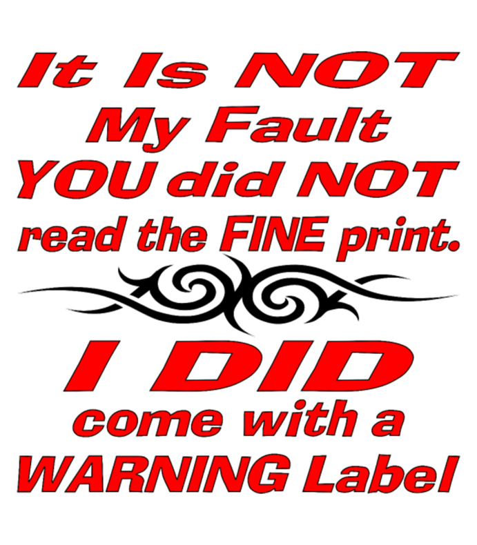 Read The Fine Print I Came With A Warning Label