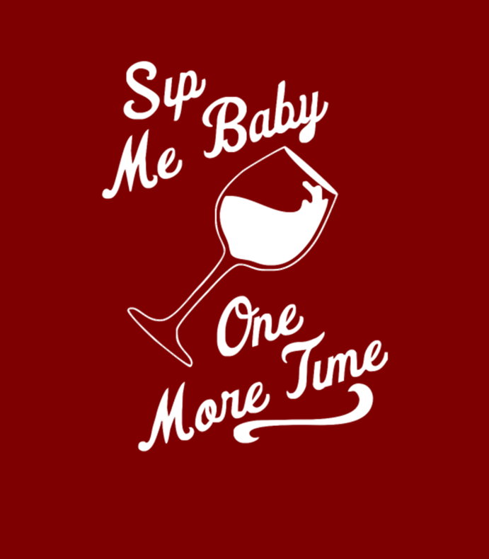 Sip Me Baby One More Time Wine Glass