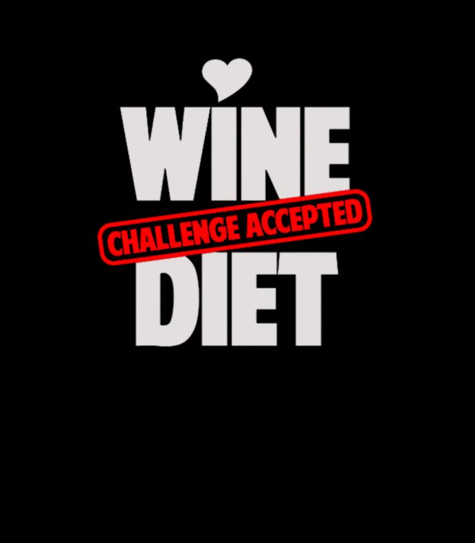Wine Diet Challenge Accepted