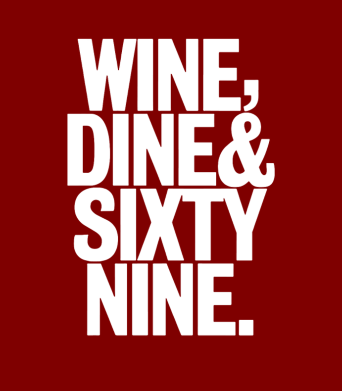 Wine dine and 69 sixtynine funny