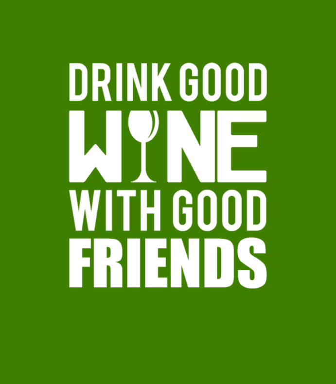 Wine Drink Good Wine With Good Friends