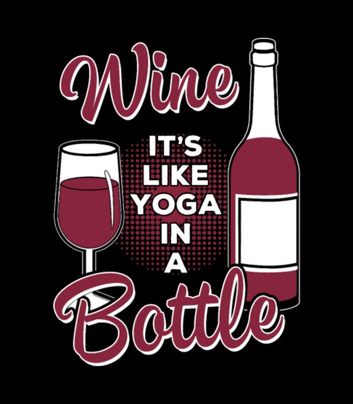 Wine Lover Like Yoga In A Bottle