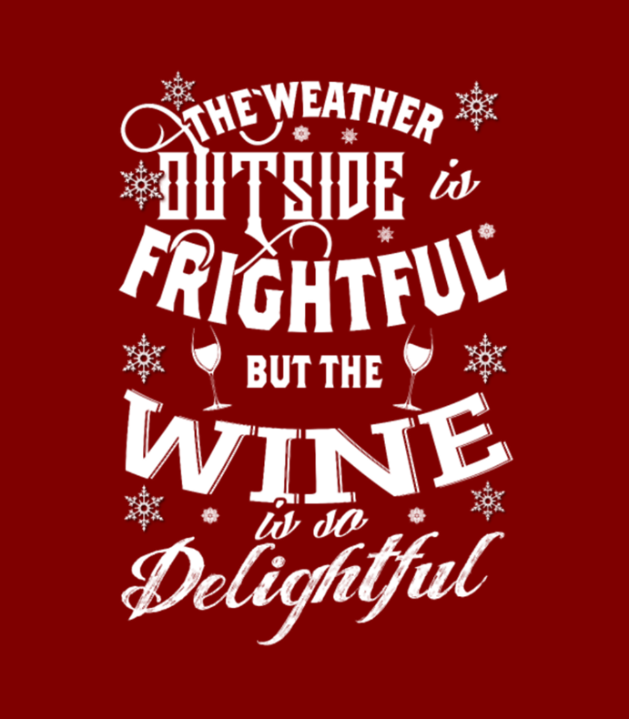 Wine Lover The Weather Outside Is Frightful