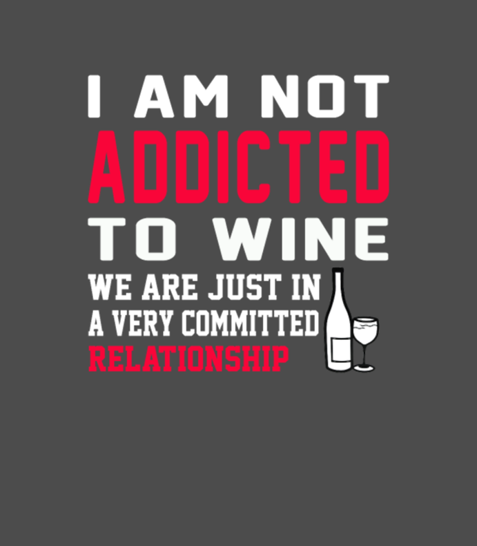 Wine We Are Just In A Committed Relationship