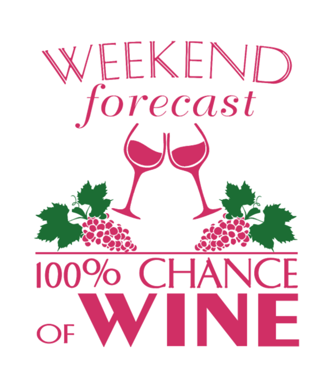 Wine Weekend With 100% Chance Of Wine