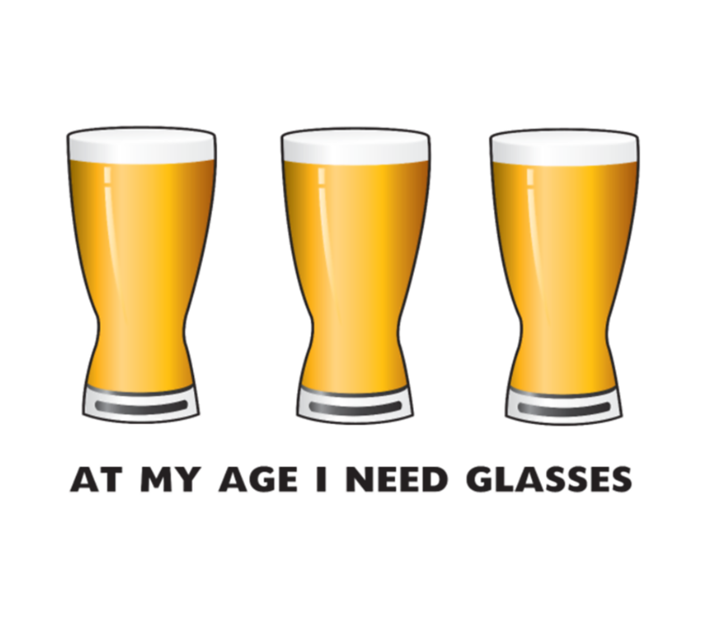 Beer At My Age I Need Glasses