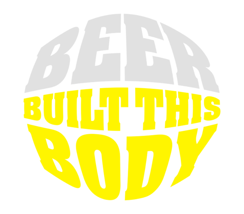 Beer Built This Body Beer Belly