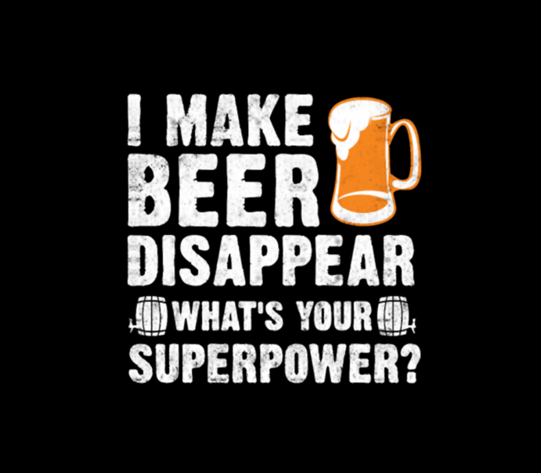 Beer Lover I Make Beer Disappear