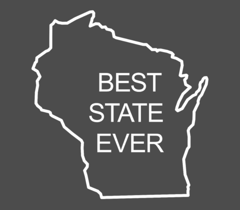Best State Ever Wisconsin