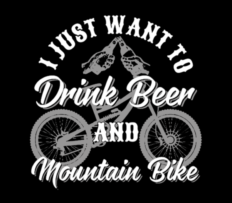 Drink Beer And Mountain Bike
