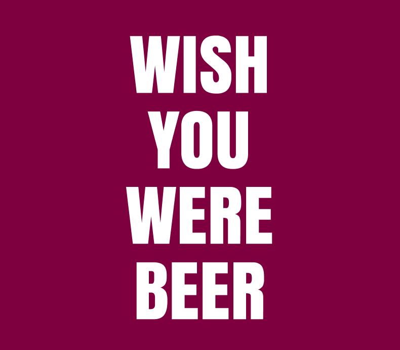 Funny Wish You Were Beer