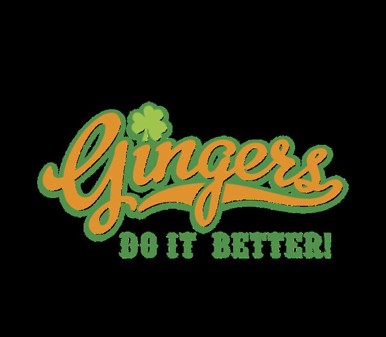 Gingers Do It Better