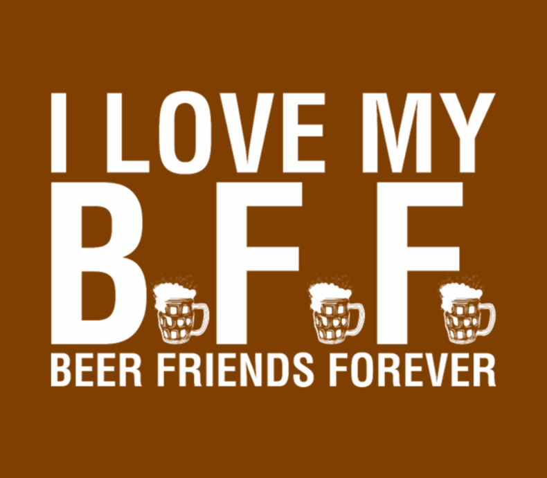 I Love My Bff Beer Friends Forever