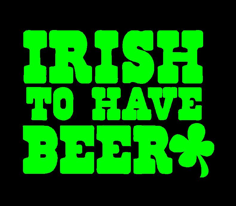 Irish To Have Beer With Shamrock St Patricks Design Underwear