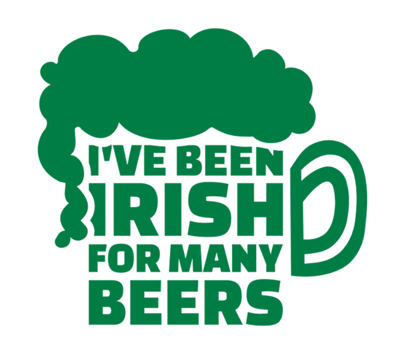 Ive Been Irish For Many Beers