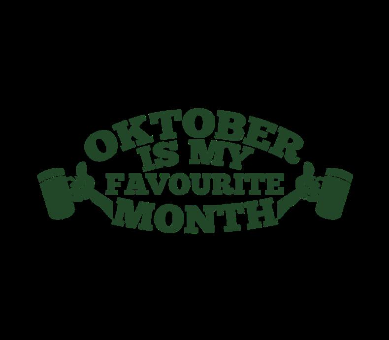 Oktoberfest Oktober Is My Favourite Month