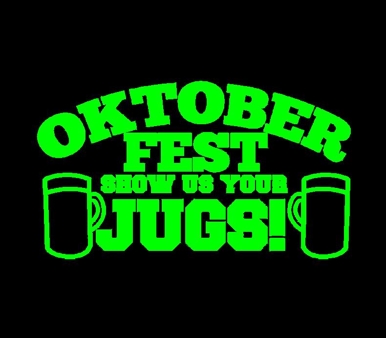 Oktoberfest Show Us Your Jugs