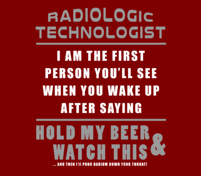 Rad Tech Hold My Beer And Watch This