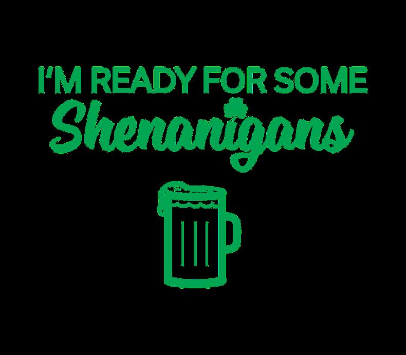 Ready For Shenanigans