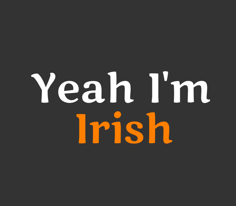 Yeah Im Irish