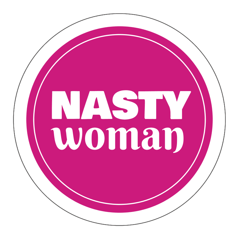 Nasty Woman Anti Trump