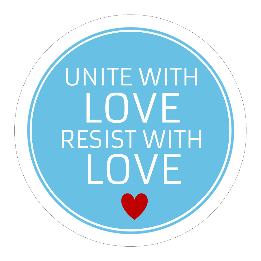 Unite With Love Resist Anti Hate